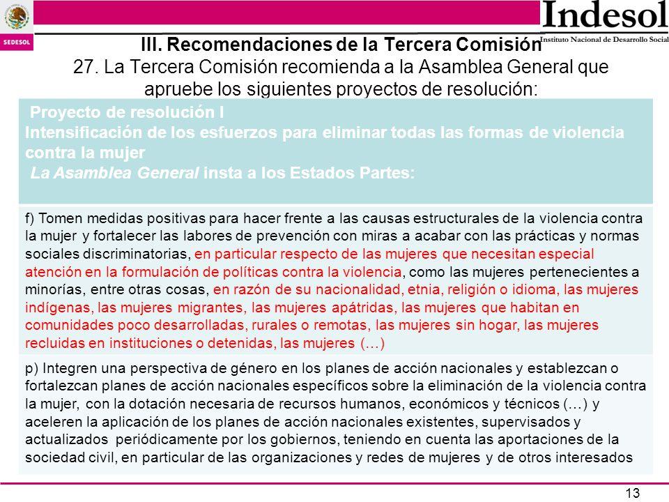 13 III. Recomendaciones de la Tercera Comisión 27. La Tercera Comisión recomienda a la Asamblea General que apruebe los siguientes proyectos de resolu
