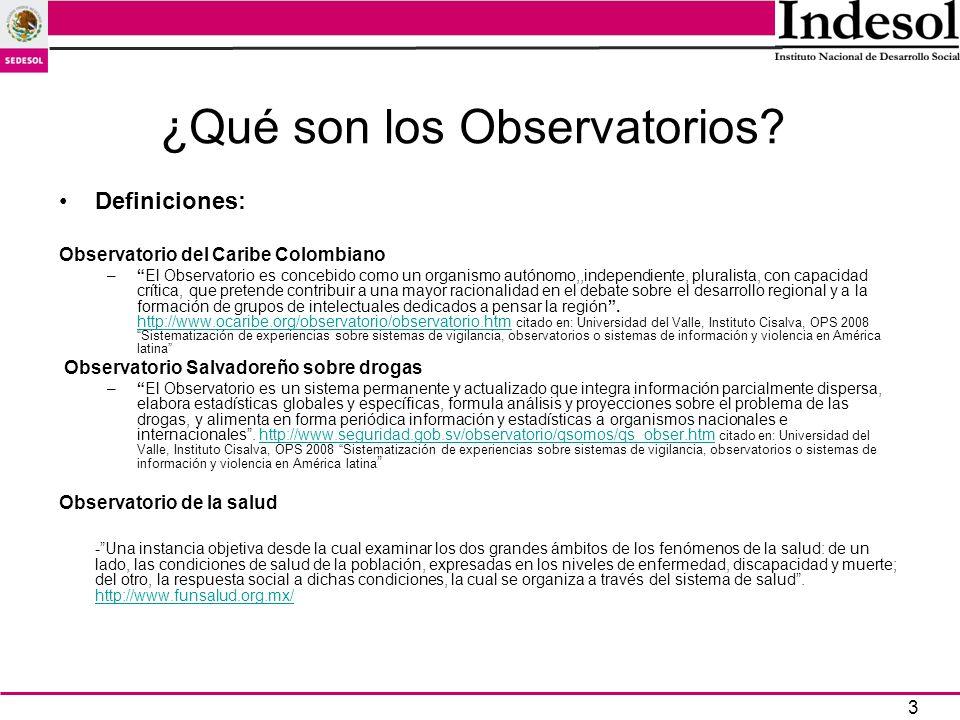 3 ¿Qué son los Observatorios? Definiciones: Observatorio del Caribe Colombiano –El Observatorio es concebido como un organismo autónomo,,independiente