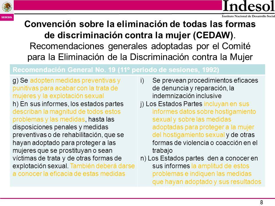 8 Recomendación General No. 19 (11º periodo de sesiones, 1992) g) Se adopten medidas preventivas y punitivas para acabar con la trata de mujeres y la