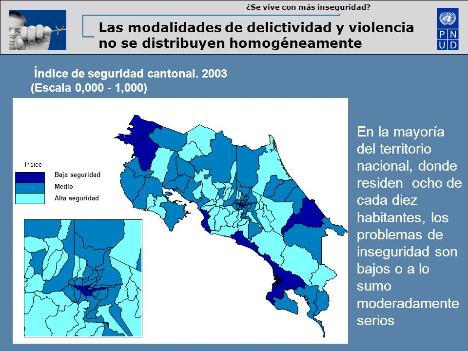 Índice de seguridad cantonal. 2003 (Escala 0,000 - 1,000) En la mayoría del territorio nacional, donde residen ocho de cada diez habitantes, los probl