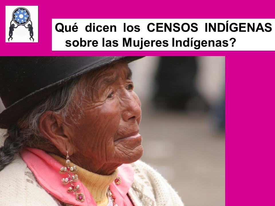 Qué dicen los CENSOS INDÍGENAS sobre las Mujeres Indígenas?