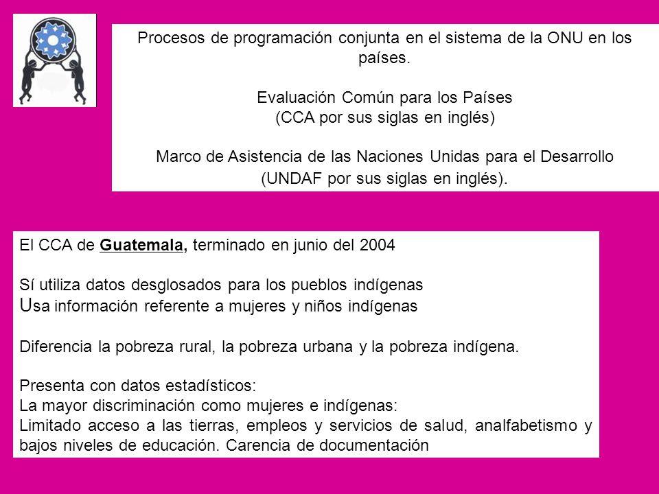 Procesos de programación conjunta en el sistema de la ONU en los países. Evaluación Común para los Países (CCA por sus siglas en inglés) Marco de Asis