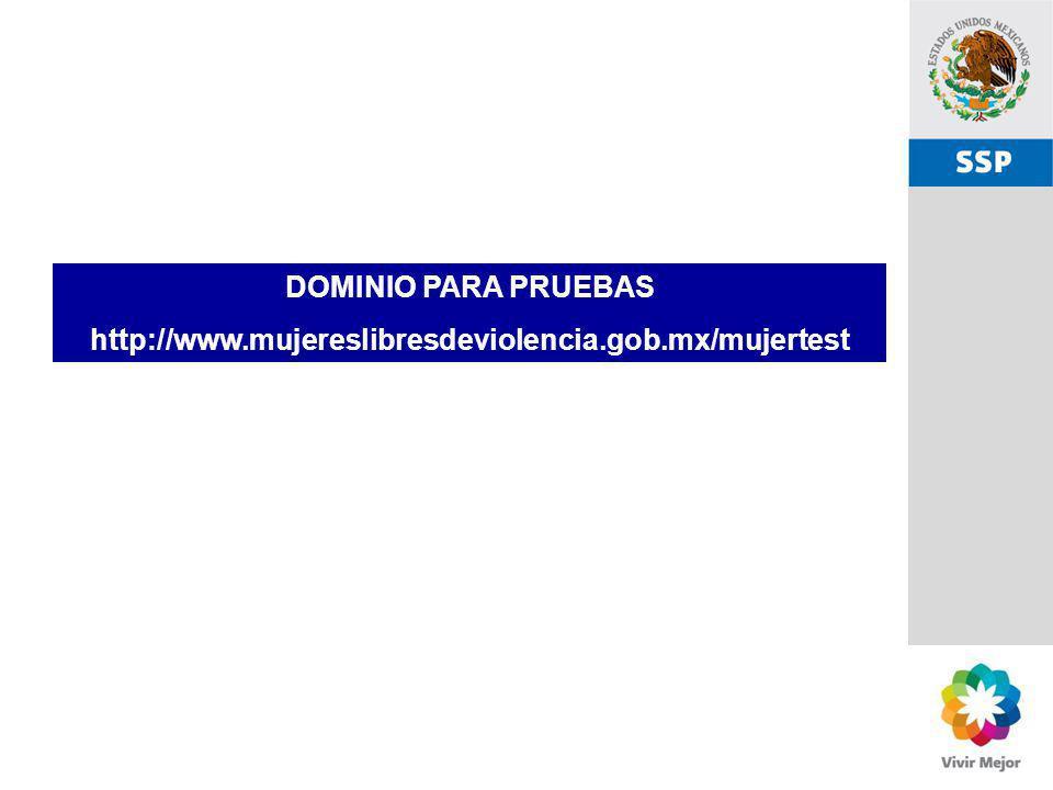 DOMINIO PARA PRUEBAS http://www.mujereslibresdeviolencia.gob.mx/mujertest