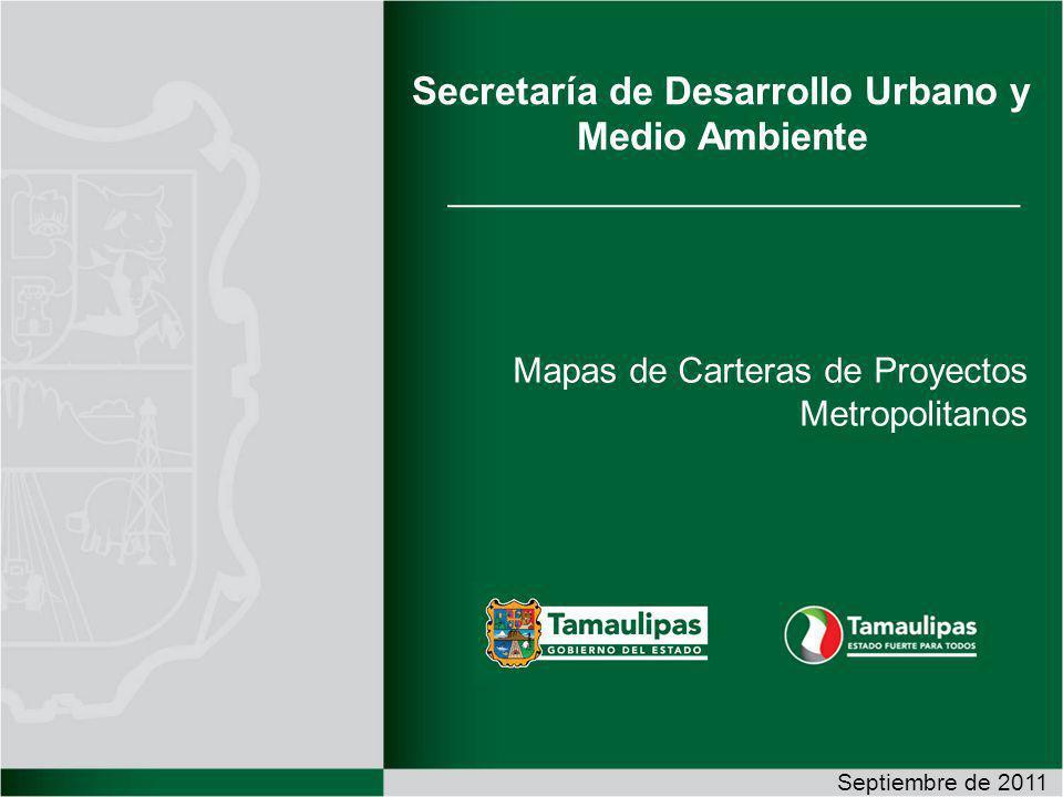 Septiembre de 2011 Secretaría de Desarrollo Urbano y Medio Ambiente Mapas de Carteras de Proyectos Metropolitanos