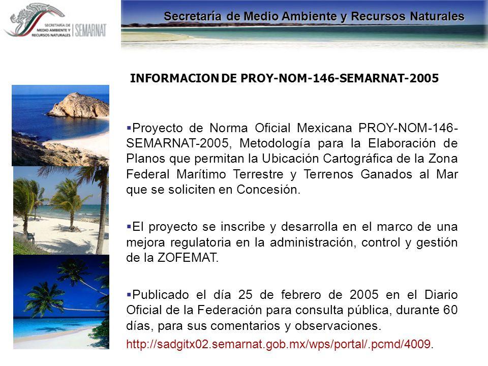 Proyecto de Norma Oficial Mexicana PROY-NOM-146- SEMARNAT-2005, Metodología para la Elaboración de Planos que permitan la Ubicación Cartográfica de la