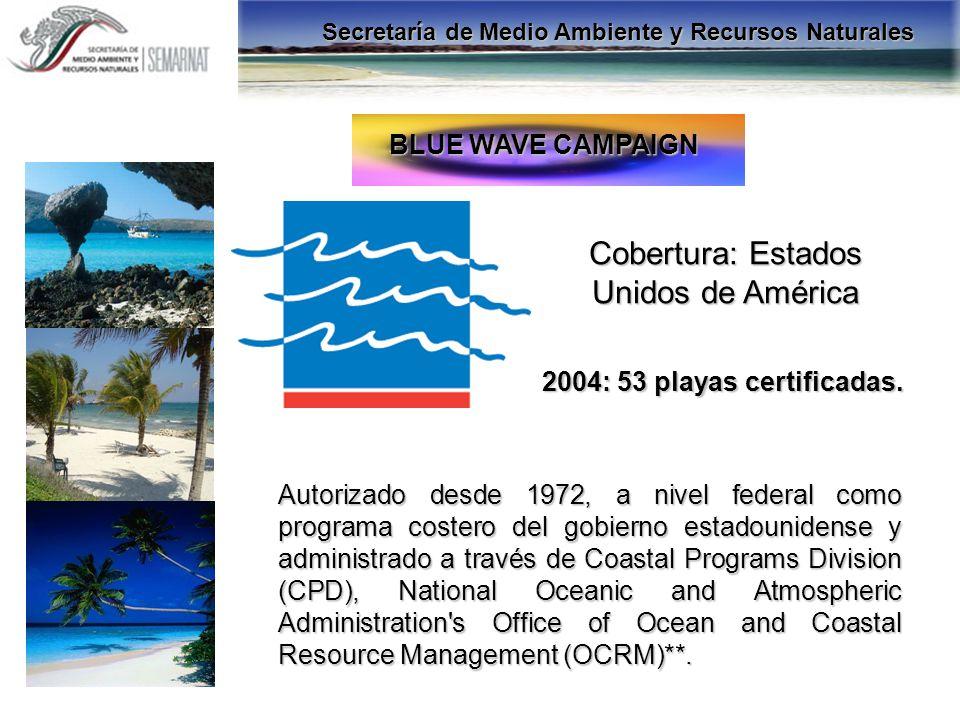 BLUE WAVE CAMPAIGN Cobertura: Estados Unidos de América 2004: 53 playas certificadas. Autorizado desde 1972, a nivel federal como programa costero del