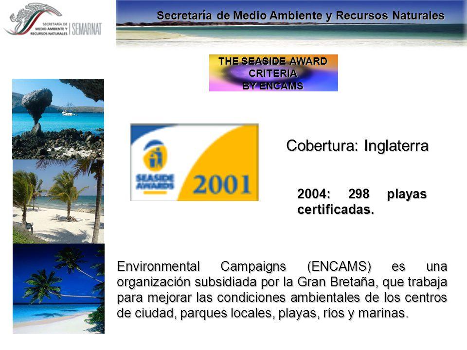 THE SEASIDE AWARD CRITERIA BY ENCAMS 2004: 298 playas certificadas. Cobertura: Inglaterra Environmental Campaigns (ENCAMS) es una organización subsidi