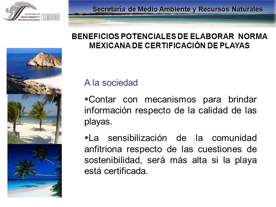 A la sociedad Contar con mecanismos para brindar información respecto de la calidad de las playas. La sensibilización de la comunidad anfitriona respe