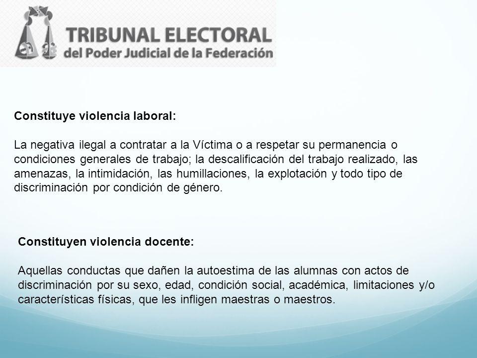 Constituye violencia laboral: La negativa ilegal a contratar a la Víctima o a respetar su permanencia o condiciones generales de trabajo; la descalifi