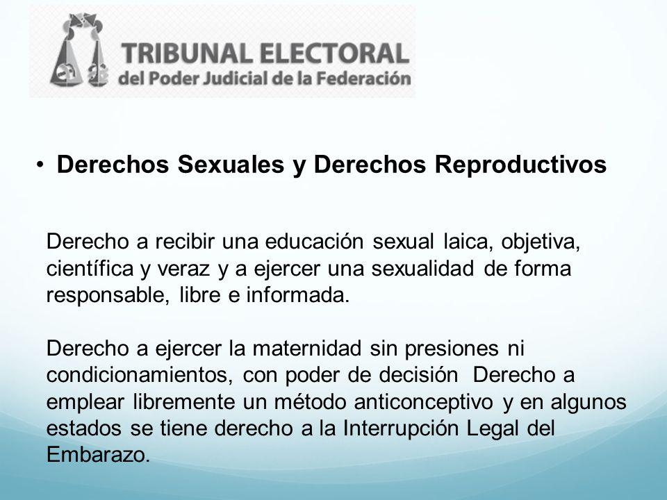 Derechos Sexuales y Derechos Reproductivos Derecho a recibir una educación sexual laica, objetiva, científica y veraz y a ejercer una sexualidad de fo