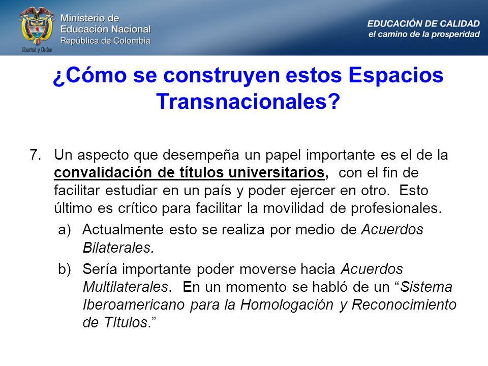 ¿Cómo se construyen estos Espacios Transnacionales? 7.Un aspecto que desempeña un papel importante es el de la convalidación de títulos universitarios
