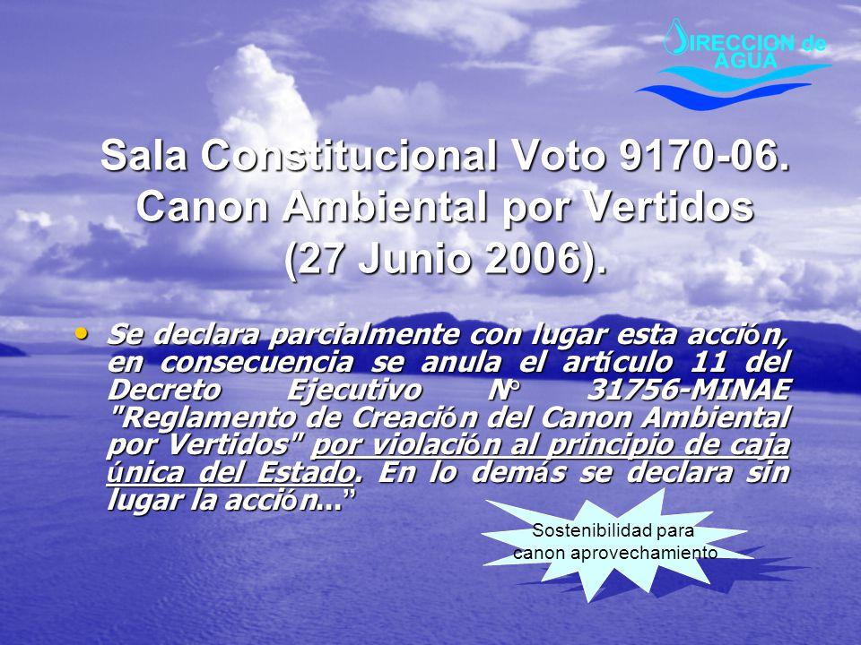 Sala Constitucional Voto 9170-06. Canon Ambiental por Vertidos (27 Junio 2006). Se declara parcialmente con lugar esta acci ó n, en consecuencia se an