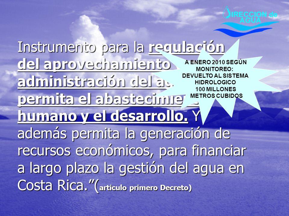 Instrumento para la regulación del aprovechamiento y administración del agua que permita el abastecimiento humano y el desarrollo. Y además permita la