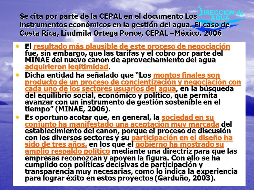 Se cita por parte de la CEPAL en el documento Los instrumentos económicos en la gestión del agua. El caso de Costa Rica, Liudmila Ortega Ponce, CEPAL
