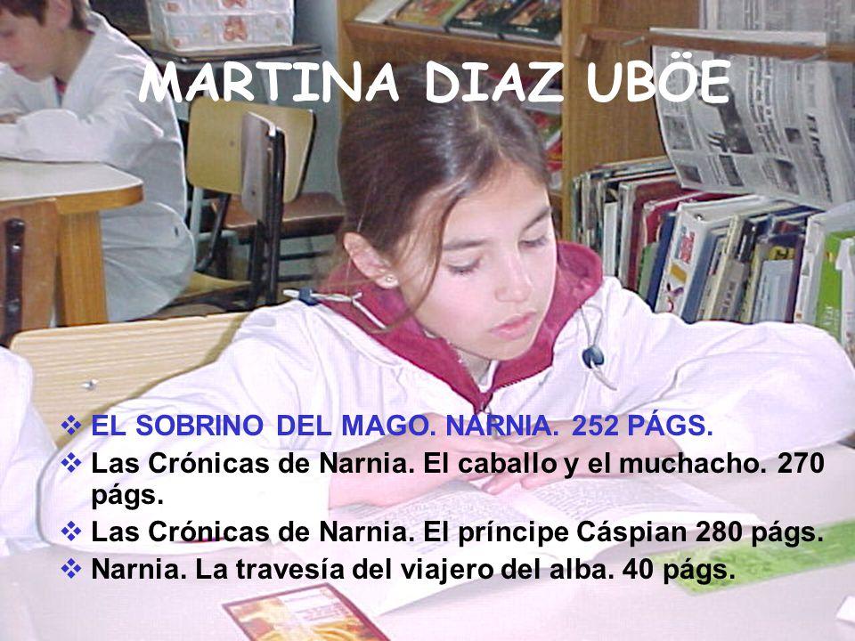 MARTINA DIAZ UBÖE EL SOBRINO DEL MAGO. NARNIA. 252 PÁGS. Las Crónicas de Narnia. El caballo y el muchacho. 270 págs. Las Crónicas de Narnia. El prínci