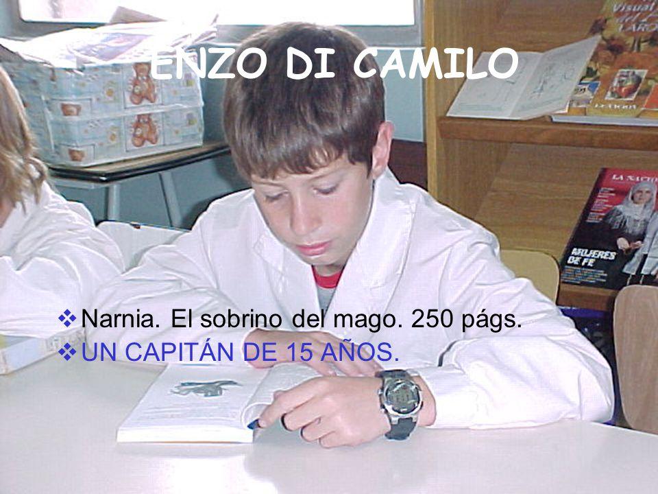 ENZO DI CAMILO Narnia. El sobrino del mago. 250 págs. UN CAPITÁN DE 15 AÑOS.