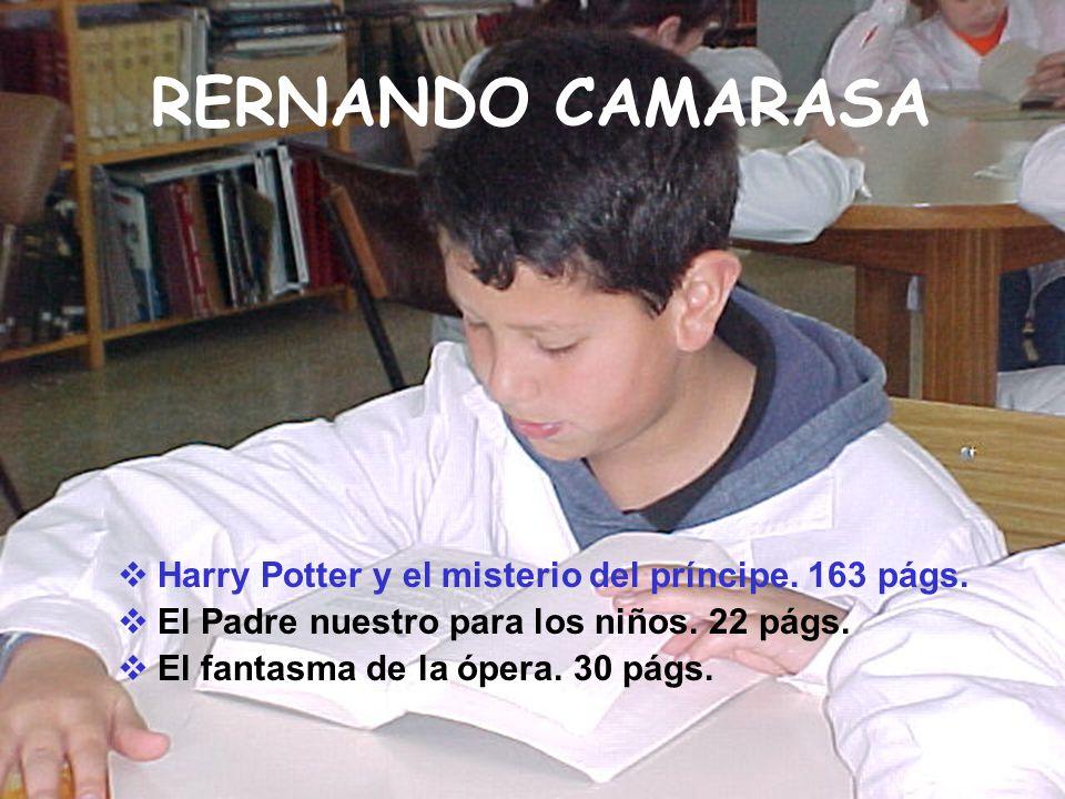 RERNANDO CAMARASA Harry Potter y el misterio del príncipe. 163 págs. El Padre nuestro para los niños. 22 págs. El fantasma de la ópera. 30 págs.