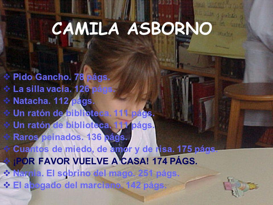 CAMILA ASBORNO Pido Gancho. 78 págs. La silla vacía. 126 págs. Natacha. 112 págs. Un ratón de biblioteca. 111 págs. Raros peinados. 136 págs. Cuantos