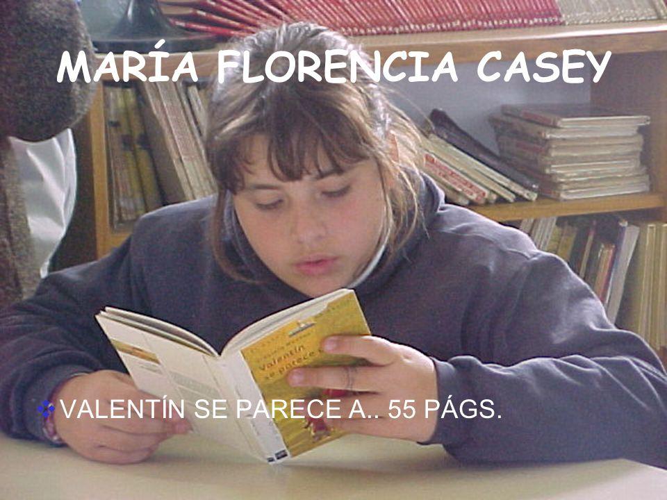 MARÍA FLORENCIA CASEY VALENTÍN SE PARECE A.. 55 PÁGS.