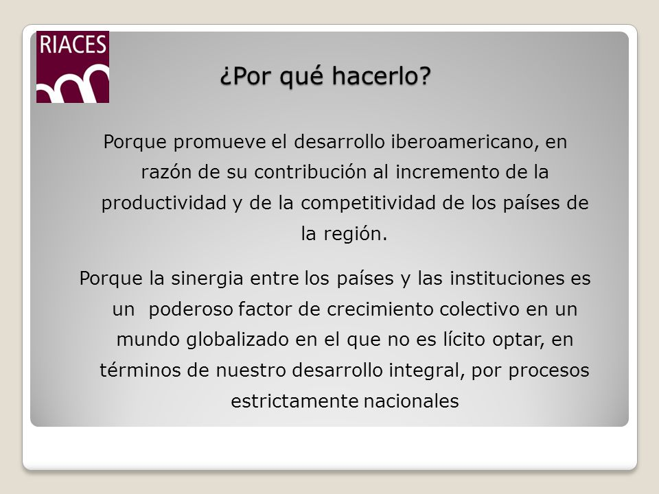 TAREAS EN MARCHA Análisis comparativo de las políticas de acreditación Estímulo a la evaluación y acreditación externa de las agencias nacionales Promoción de la convergencia de expectativas para lograr parámetros consensuados Esfuerzo de homogenización de Guías y Procedimientos
