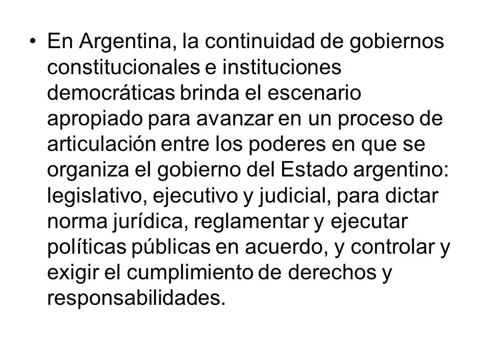 En Argentina, la continuidad de gobiernos constitucionales e instituciones democráticas brinda el escenario apropiado para avanzar en un proceso de ar