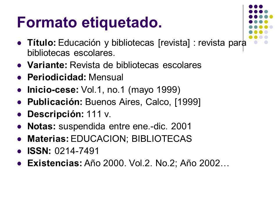 Formato etiquetado. Título: Educación y bibliotecas [revista] : revista para bibliotecas escolares. Variante: Revista de bibliotecas escolares Periodi