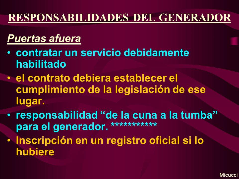 RESPONSABILIDADES DEL GENERADOR Puertas afuera contratar un servicio debidamente habilitado el contrato debiera establecer el cumplimiento de la legis