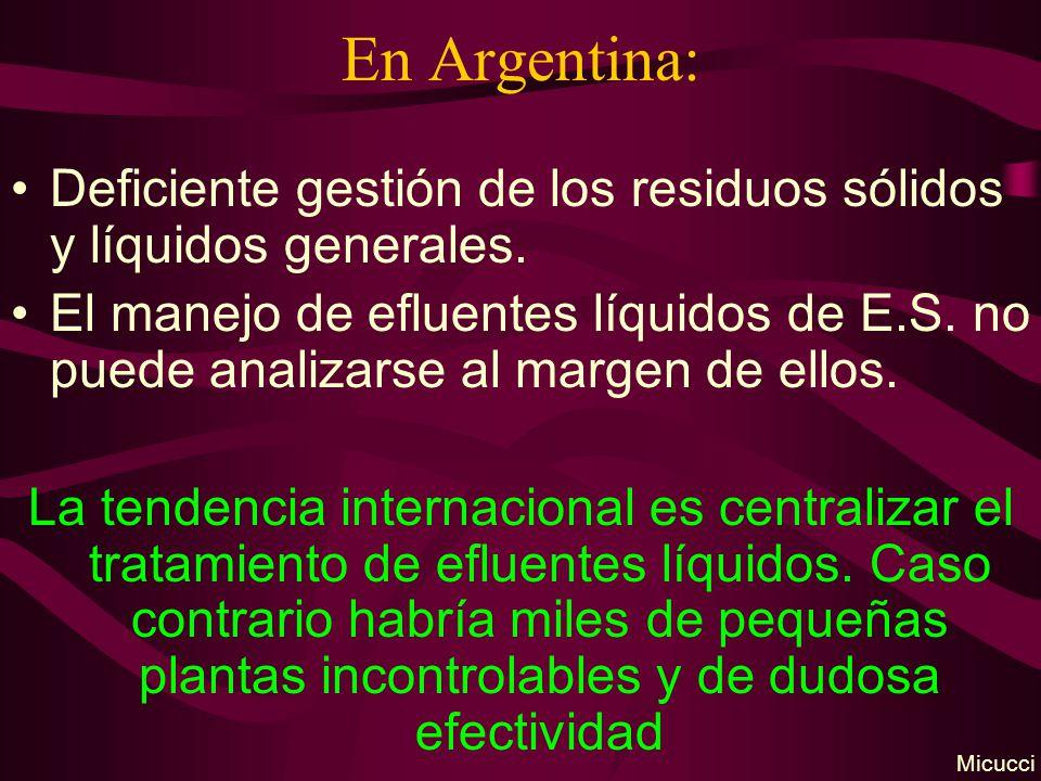 En Argentina: Deficiente gestión de los residuos sólidos y líquidos generales. El manejo de efluentes líquidos de E.S. no puede analizarse al margen d