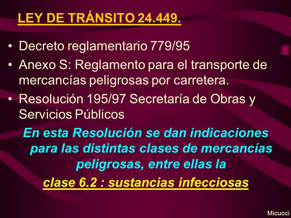 LEY DE TRÁNSITO 24.449. Decreto reglamentario 779/95 Anexo S: Reglamento para el transporte de mercancías peligrosas por carretera. Resolución 195/97