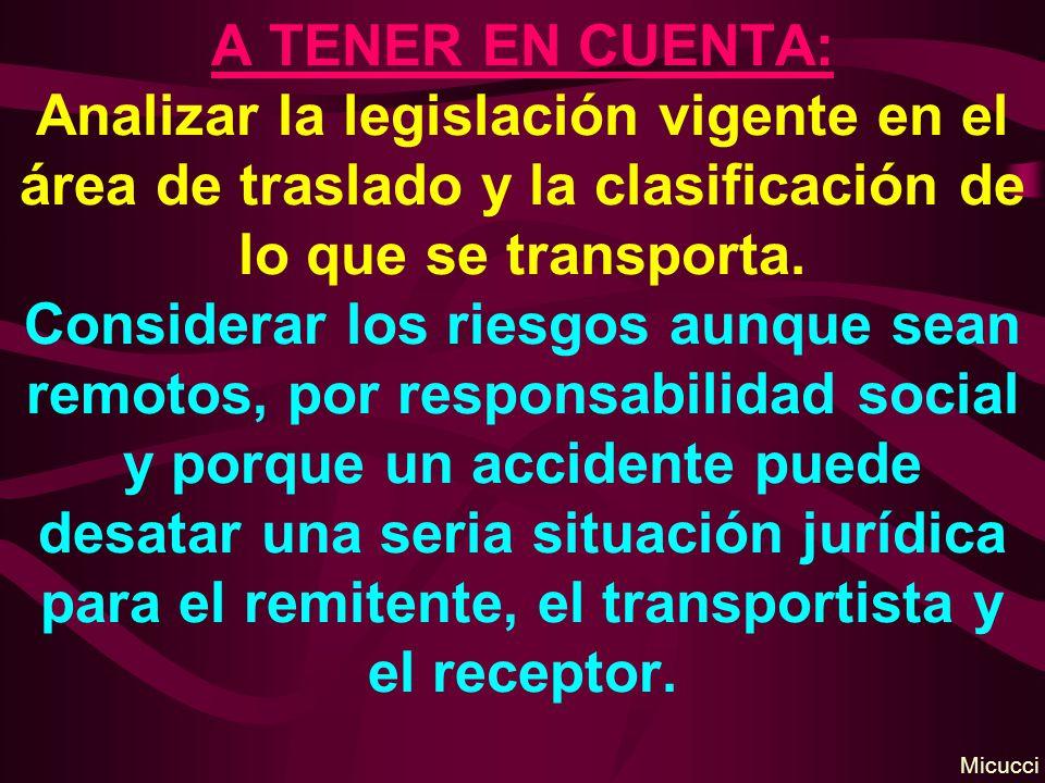 A TENER EN CUENTA: Analizar la legislación vigente en el área de traslado y la clasificación de lo que se transporta. Considerar los riesgos aunque se