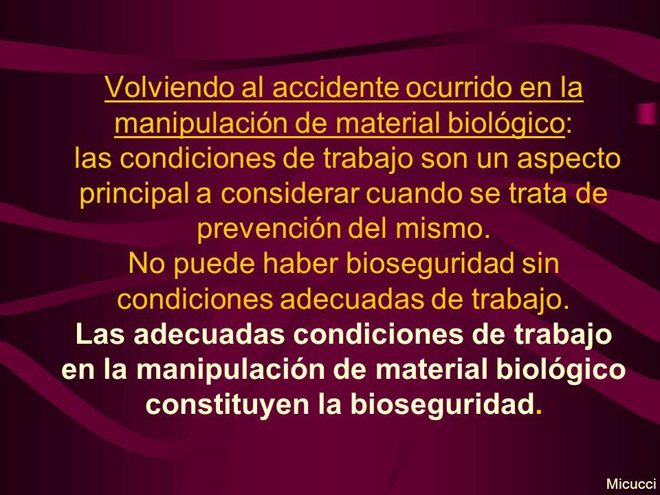 Volviendo al accidente ocurrido en la manipulación de material biológico: las condiciones de trabajo son un aspecto principal a considerar cuando se trata de prevención del mismo.