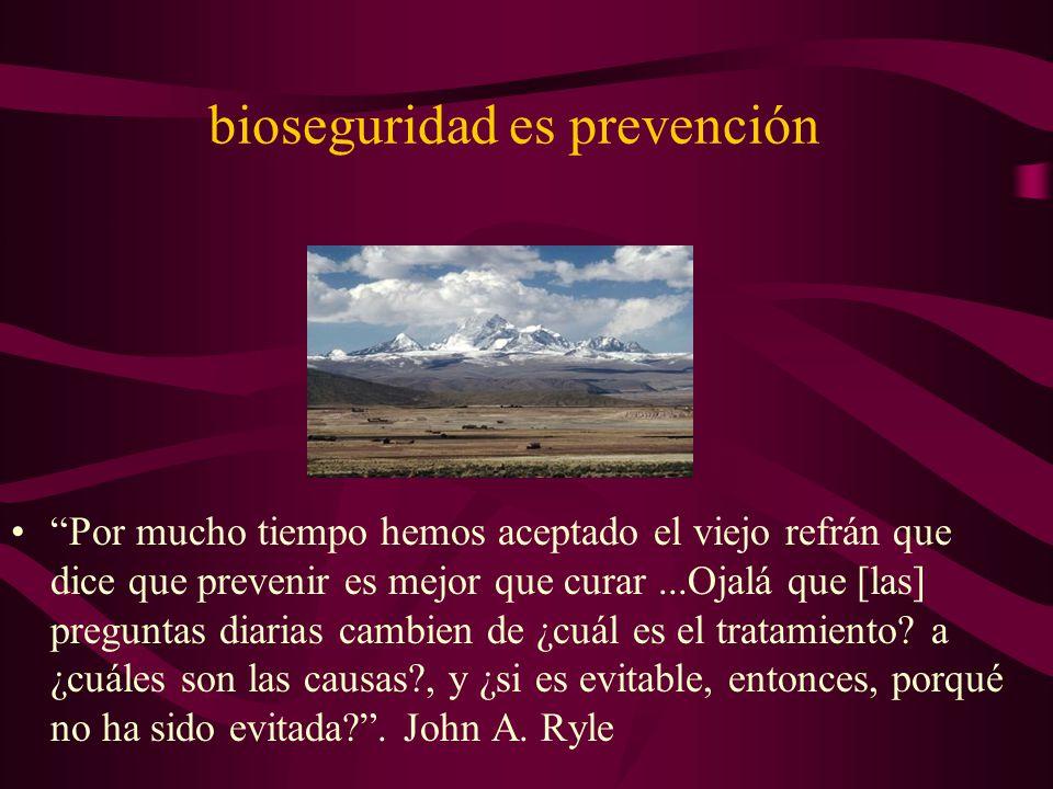 bioseguridad es prevención Por mucho tiempo hemos aceptado el viejo refrán que dice que prevenir es mejor que curar...Ojalá que [las] preguntas diarias cambien de ¿cuál es el tratamiento.