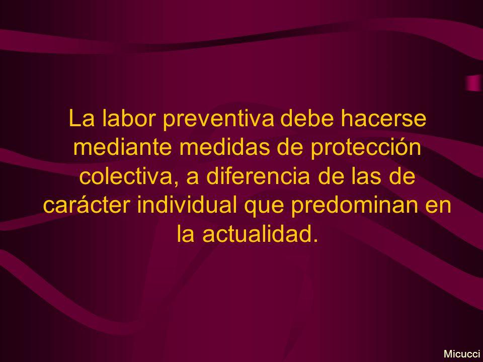 La labor preventiva debe hacerse mediante medidas de protección colectiva, a diferencia de las de carácter individual que predominan en la actualidad.
