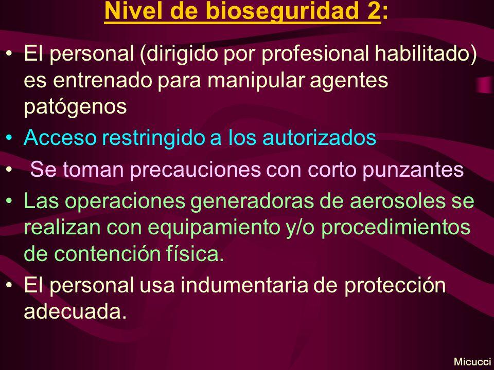 Nivel de bioseguridad 2: El personal (dirigido por profesional habilitado) es entrenado para manipular agentes patógenos Acceso restringido a los auto