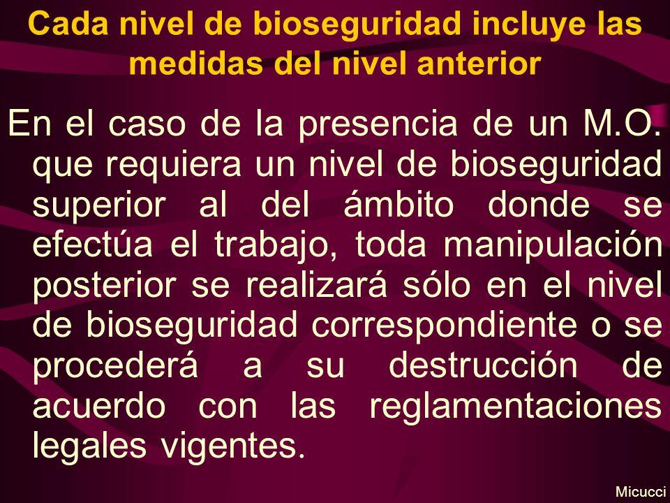 Cada nivel de bioseguridad incluye las medidas del nivel anterior En el caso de la presencia de un M.O. que requiera un nivel de bioseguridad superior