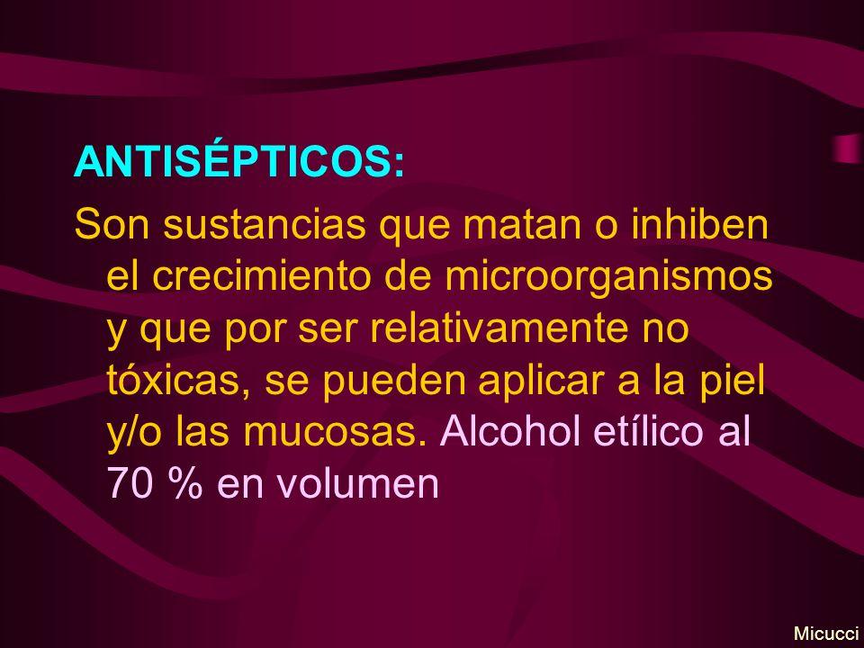 ANTISÉPTICOS: Son sustancias que matan o inhiben el crecimiento de microorganismos y que por ser relativamente no tóxicas, se pueden aplicar a la piel
