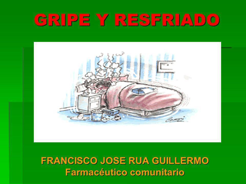 GRIPE Y RESFRIADO FRANCISCO JOSE RUA GUILLERMO Farmacéutico comunitario