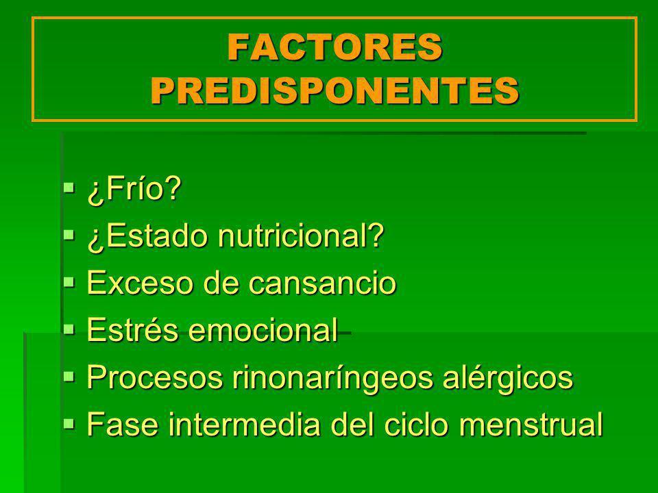 FACTORES PREDISPONENTES ¿Frío.¿Frío. ¿Estado nutricional.