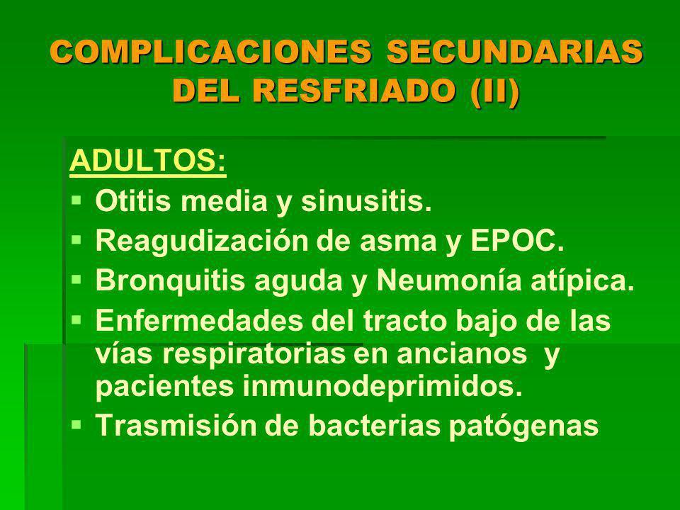 COMPLICACIONES SECUNDARIAS DEL RESFRIADO (II) ADULTOS: Otitis media y sinusitis.