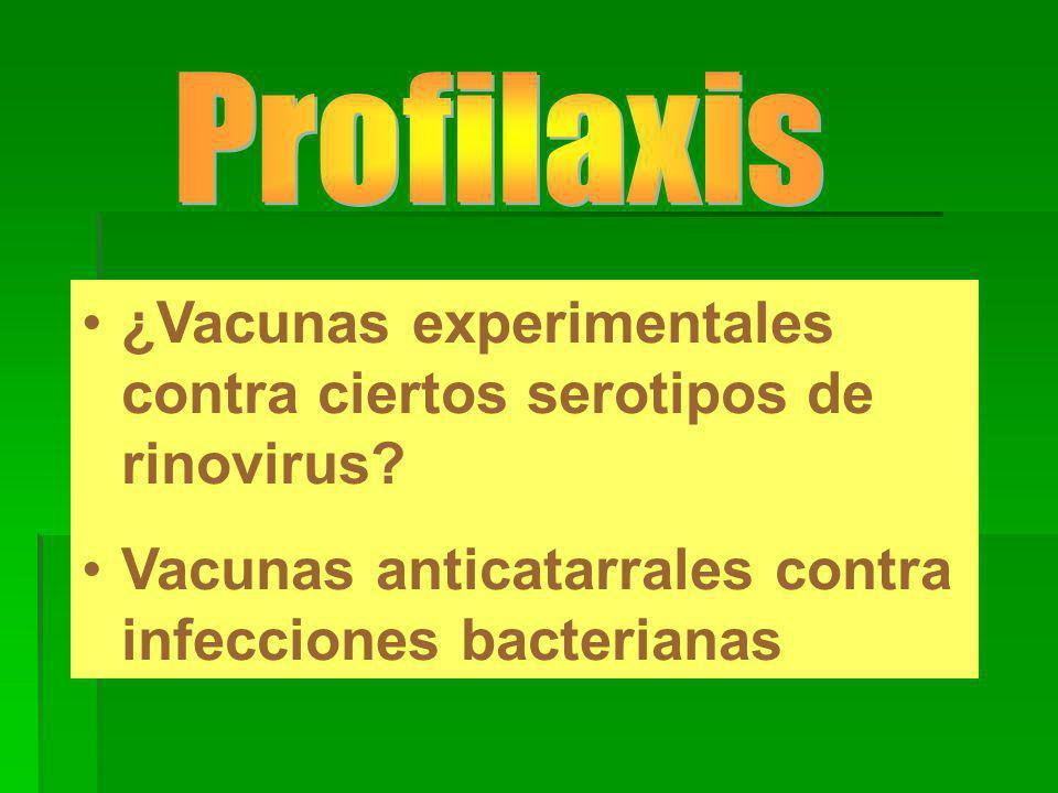 ¿Vacunas experimentales contra ciertos serotipos de rinovirus.