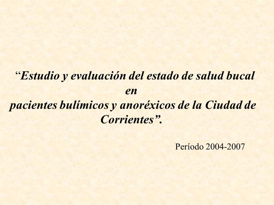 Estudio y evaluación del estado de salud bucal en pacientes bulímicos y anoréxicos de la Ciudad de Corrientes.