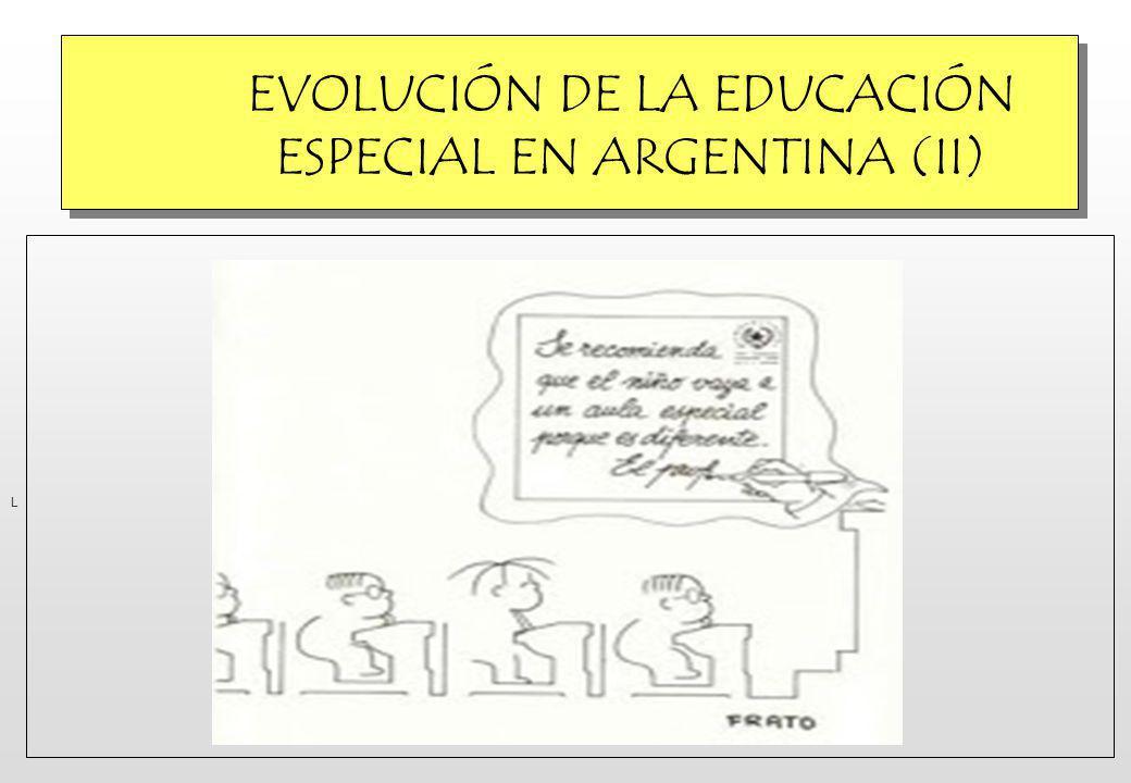 EVOLUCIÓN DE LA EDUCACIÓN ESPECIAL EN ARGENTINA (II) L