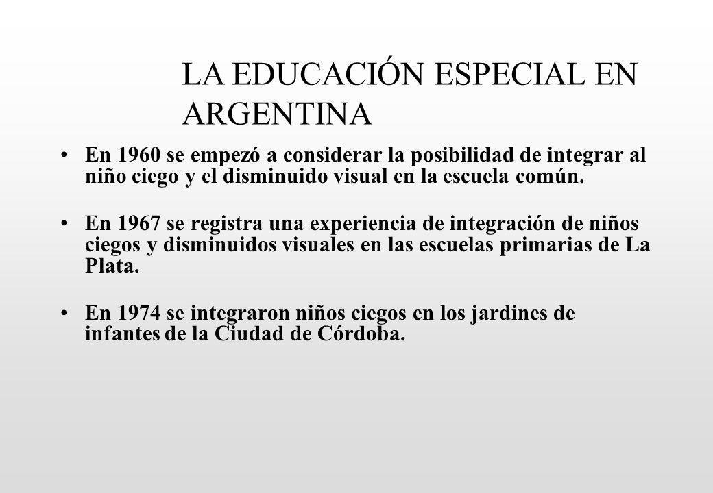 En 1960 se empezó a considerar la posibilidad de integrar al niño ciego y el disminuido visual en la escuela común.