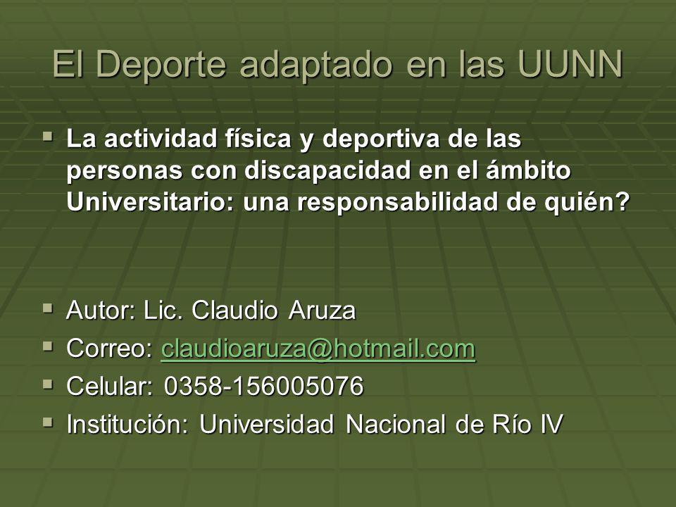 El Deporte adaptado en las UUNN La actividad física y deportiva de las personas con discapacidad en el ámbito Universitario: una responsabilidad de qu