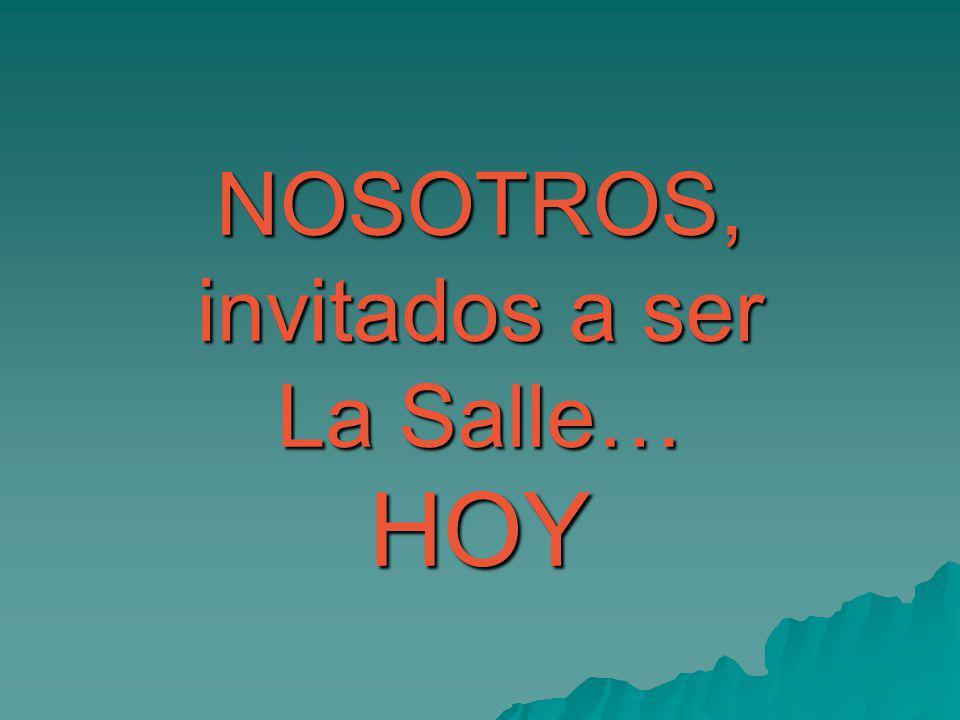 NOSOTROS, invitados a ser La Salle… HOY