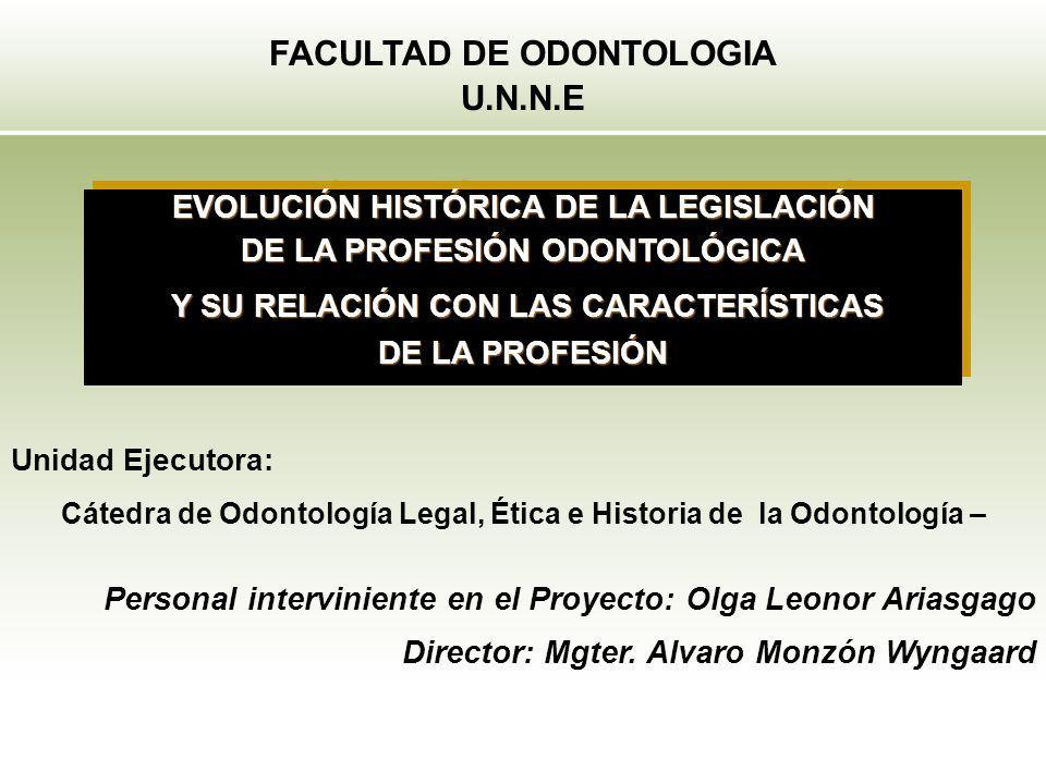 Unidad Ejecutora: Cátedra de Odontología Legal, Ética e Historia de la Odontología – Personal interviniente en el Proyecto: Olga Leonor Ariasgago Dire