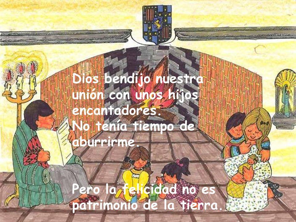 Dios puso en mi camino a un buen hombre Gastón de Montferrand, barón de Landirás con el cual me casé.