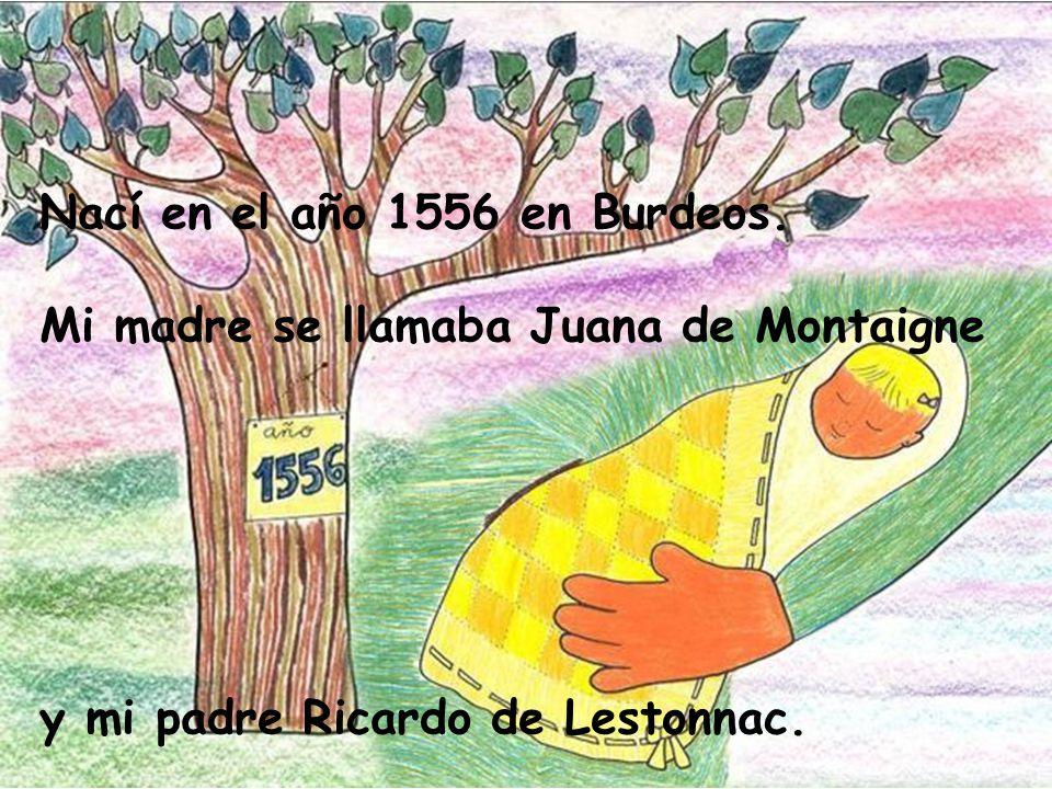 Mi nombre es Juana de Lestonnac. Y quiero contaros la historia de mi vida.