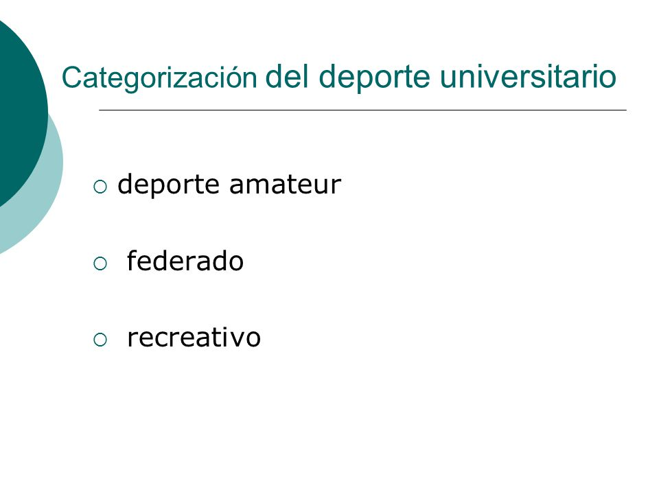Categorización del deporte universitario deporte amateur federado recreativo