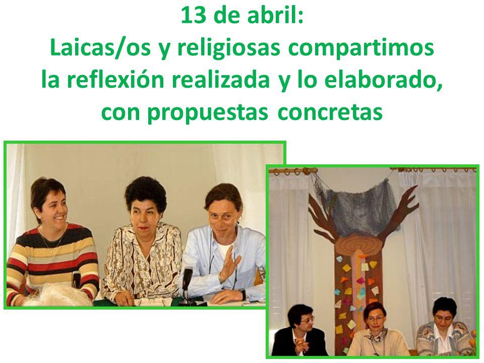 13 de abril: Laicas/os y religiosas compartimos la reflexión realizada y lo elaborado, con propuestas concretas